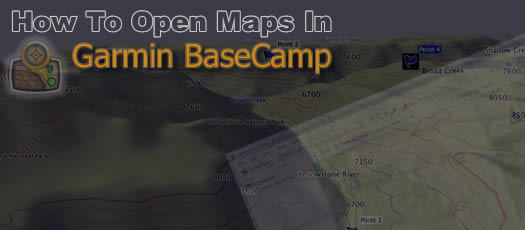 How to open maps in Garmin BaseCamp